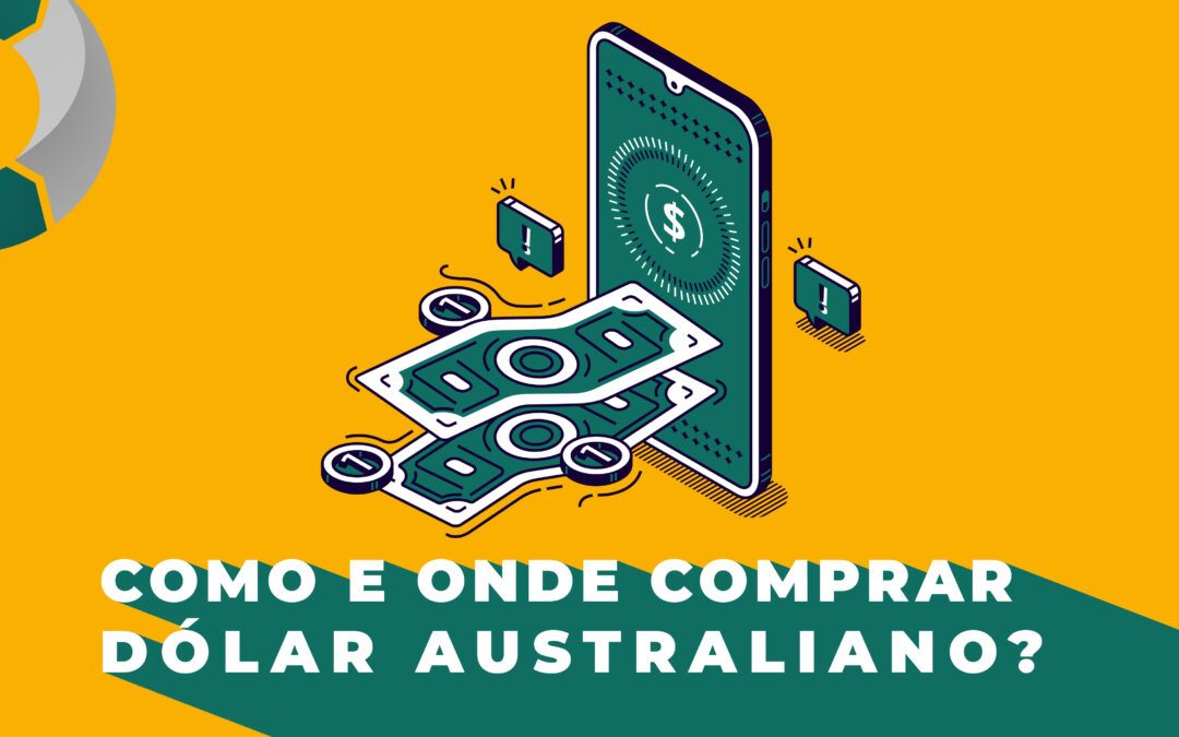 Como e onde comprar dólar australiano