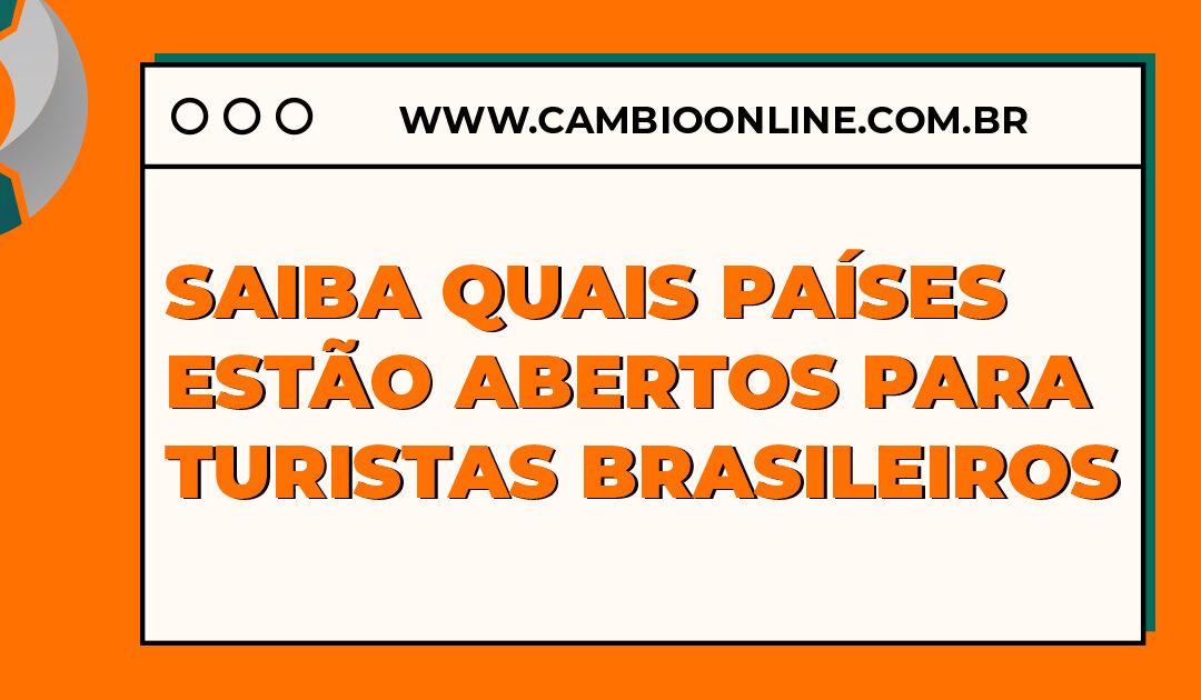 Saiba quais são os países que estão abertos para turistas brasileiros