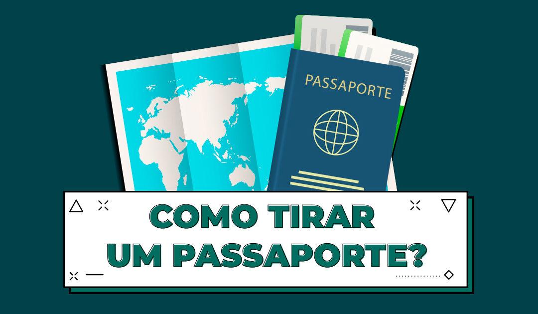Como tirar um passaporte?
