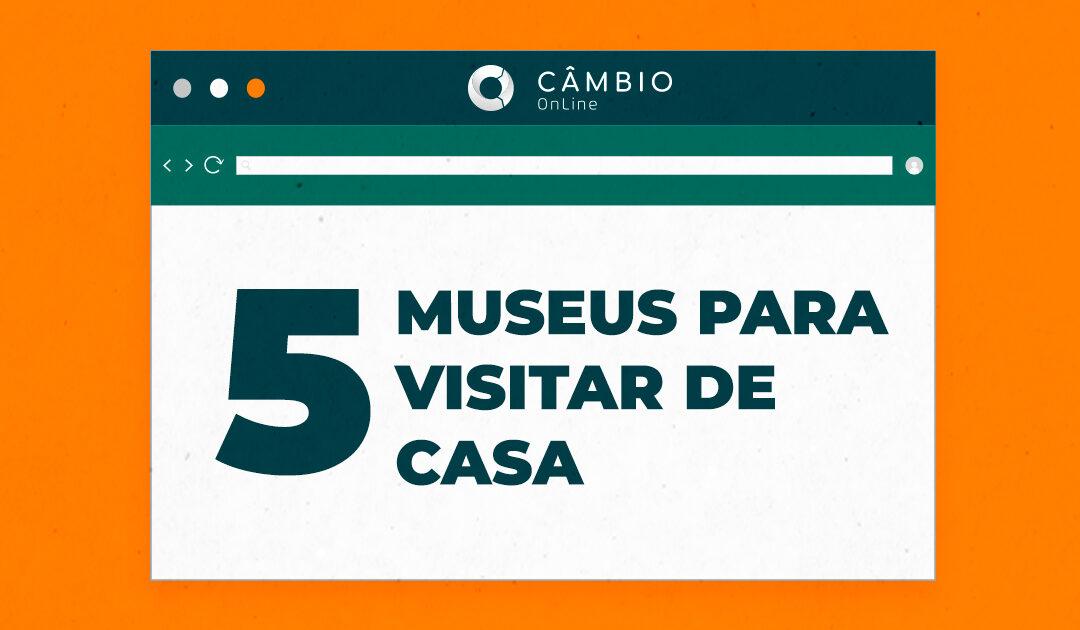 Dia internacional da arte: conheça 5 museus para visitar da sua casa